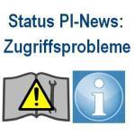 Status PI-News - Probleme - Info